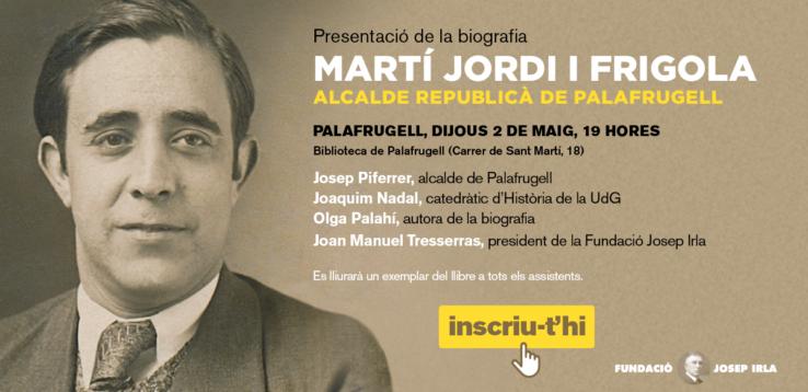 """Informaci´ode l'acte de presentació de """"Martí Jordi Frigola, alcalde republicà de Palafrugell"""""""